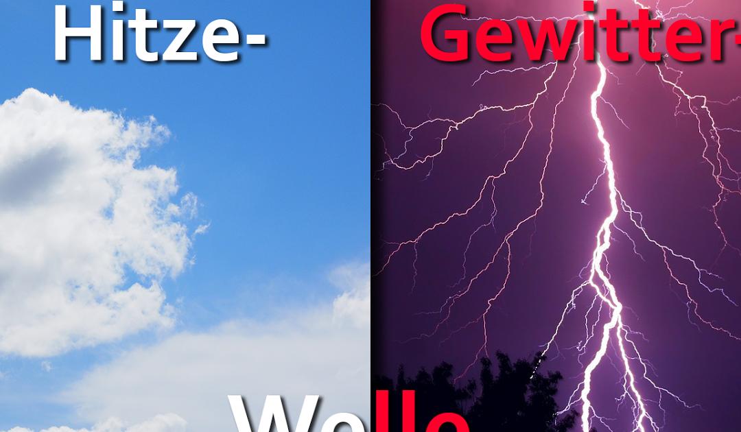 Hitze, Gewitter, Starkregen: Die kommenden Tage