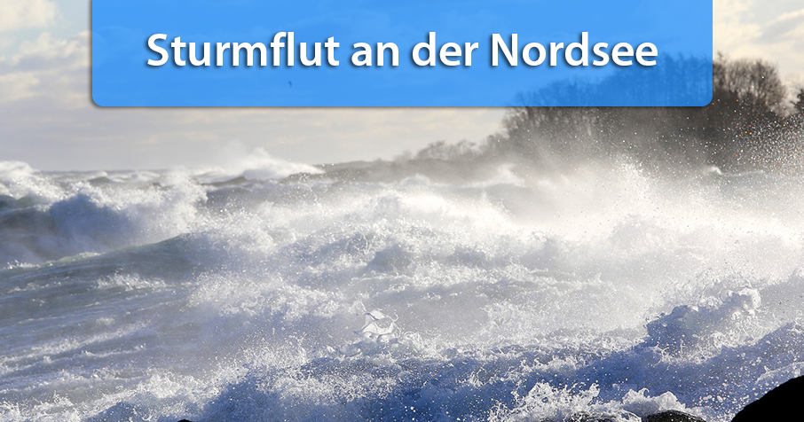 Nennenswerte Sturmflut an der Nordseeküste