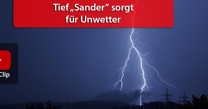 """Tief """"Sander"""" bringt am Mittwoch erste Schwergewitterlage"""