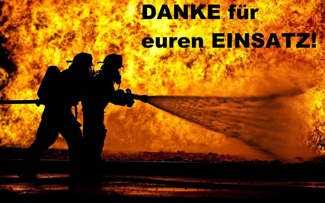 Herzliche Grüße nicht nur an alle Feuerwehren , …